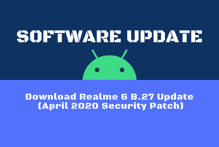 Download Realme 6 B.27 Update (April 2020 Security Patch)