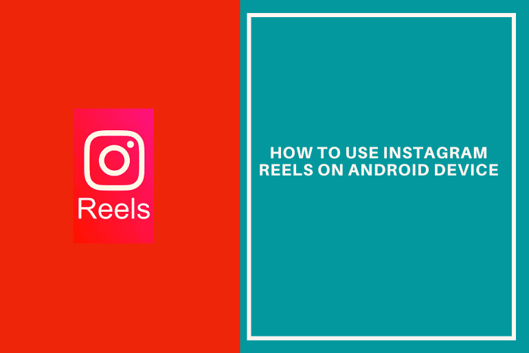 How to Use Instagram Reels on Android Device