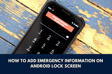How to Add Emergency Information on Android Lock Screen