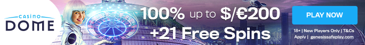 Get a $/€200 Welcome Bonus + 21 Free Spins at Casino Dome.