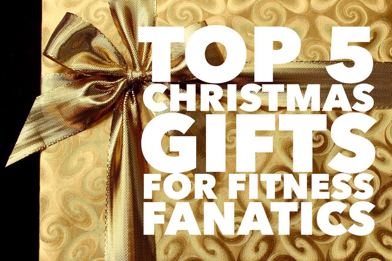 TOP 5 CHRISTMAS GIFTS FOR FITNESS FANATICS