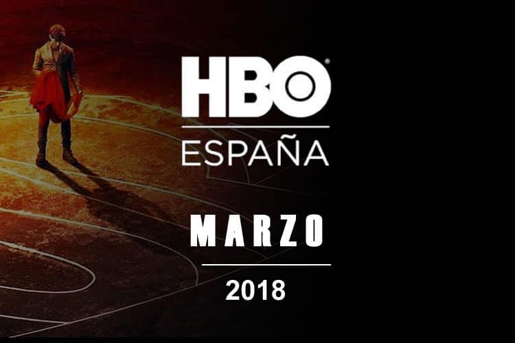 estrenos de hbo españa para marzo de 2018