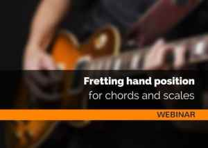 Fretting Hand Position For Chords And Scales | Webinar Guitar Couch Lessons