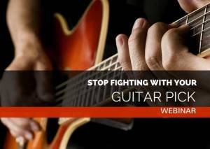 Stop Fighting With Your Guitar Pick | Webinar | Guitar Couch Lessons