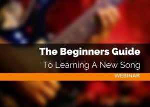 The Beginners Guide To Learning A New Song | Webinar | Guitar Couch Lessons
