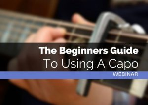 The Beginners Guide To Using A Capo | Webinar | Guitar Couch Lessons