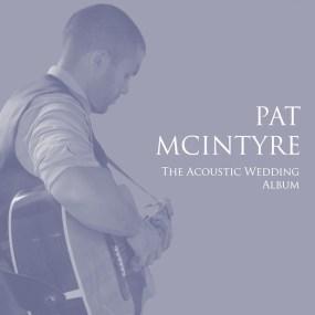 Pat McIntyre - The Acoustic Wedding Album