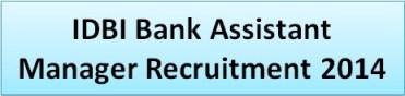 IDBI Bank 500 Assistant Manager Recruitment 2014