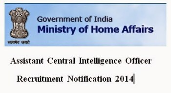 IB 750 Assistant Central Intelligence Officer Recruitment 2014
