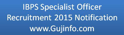 IBPS Specialist Officer Recruitment 2015