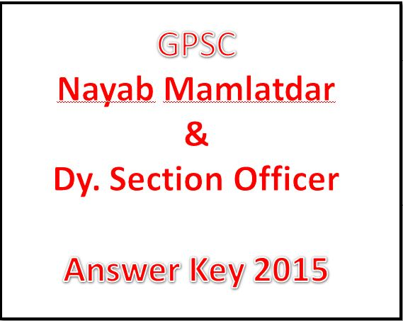GPSC Nayab Mamlatdar, Dy SO Answer Key 2015