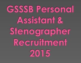 GSSSB Personal Assistant & Stenographer Recruitment 2015