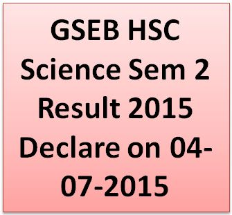 GSEB HSC Science Sem 2 Result 2015
