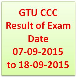 GTU CCC Result of Exam Date 07-09-2015 to 18-09-2015
