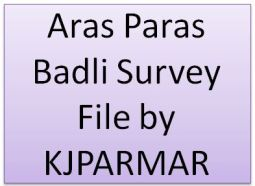 Aras Paras Badli Survey File by KJPARMAR