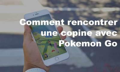 Comment rencontrer une copine avec Pokemon Go