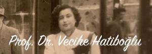 Prof. Dr. Vecihe Hatiboğlu