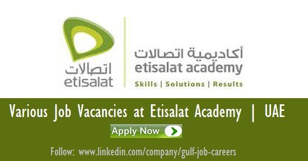Various Job Vacancies At Etisalat Academy - Inspirational Interior