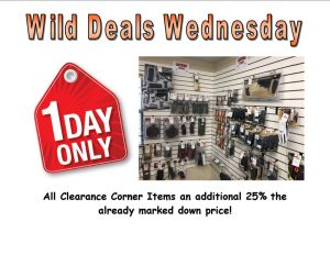 Wild Deals Wednesday - 1 Day Only - Clearance Corner Items additional 25% off!
