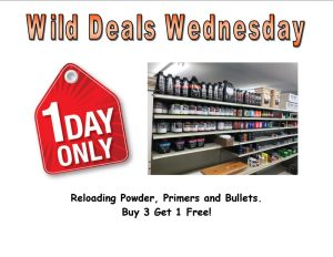 Wild Deals Wednesday - 1 Day Only - Reloading Powder, Primers and Bullets Buy 3 get 1 Free !