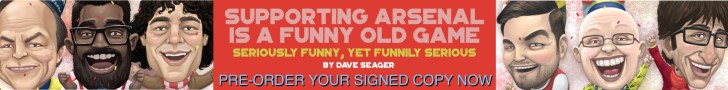 Click here to order your signed copy of 'Supporting Arsenal Is A Funny Old Game' by Dave Seager. The perfect Gooner stocking-stuffer!
