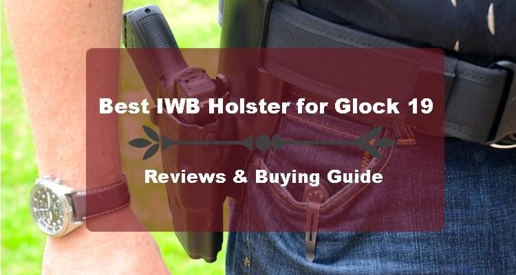 Best Glock 19 Holster – Reviews & Buying Guide