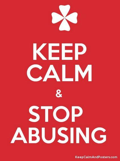 keep abusing