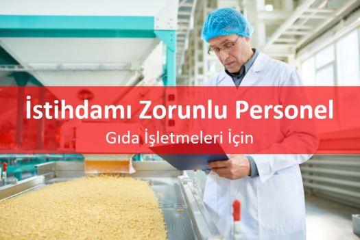 İstihdamı Zorunlu Personel Gıda İşletmeleri İçin