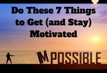 Do These 7 Things to Get (and Stay) Motivated