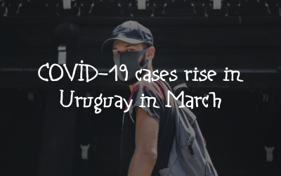 COVID-19 cases rise in Uruguay in March
