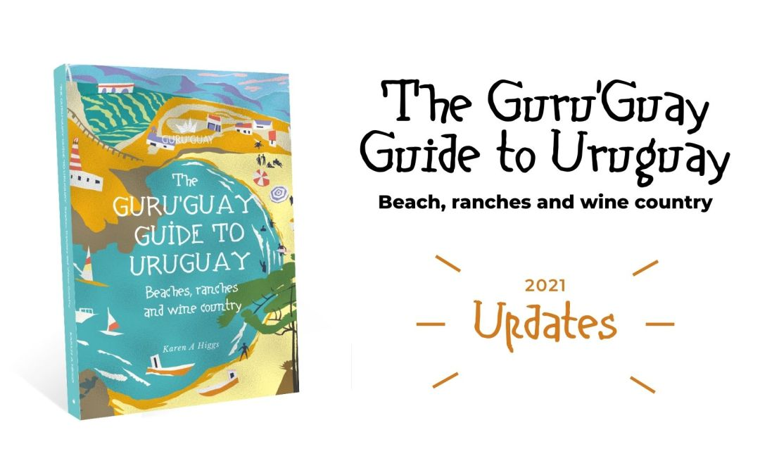 Updates for Guru'Guay Guide to Uruguay: Beaches, Ranches & Wine Country