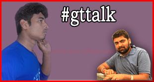 GT Talk With Blogger Ravi Kumar
