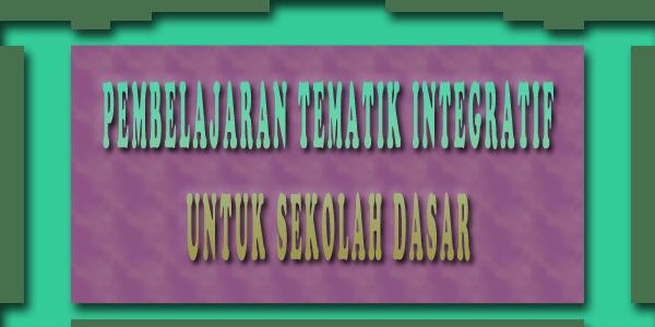 pembelajaran tematik integratif