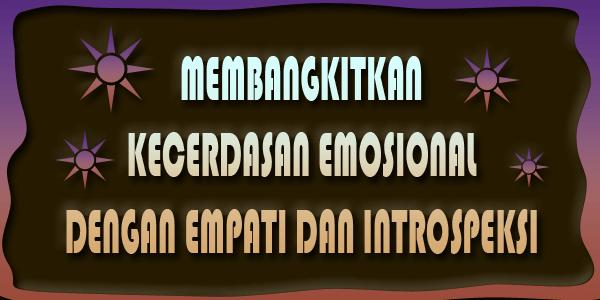 membangkitkan kecerdasan emosional