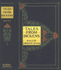 Tales from Dickens by Charles Dickens and Hallie Erminie Rives