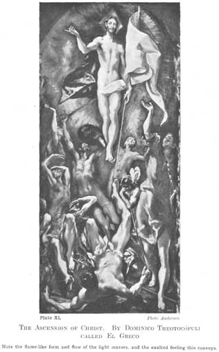 Plate XL. THE ASCENSION OF CHRIST. BY DOMINICO THEOTOCOPULI CALLED EL GRECO. Note the flame-like form and flow of the light masses, and the exalted feeling this conveys. Photo Anderson