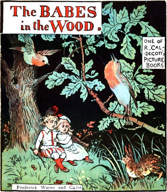 The BABES in the WOOD. ONE OF R. CALDECOTT'S PICTURE BOOKS Frederick Warne and Co. Ltd.