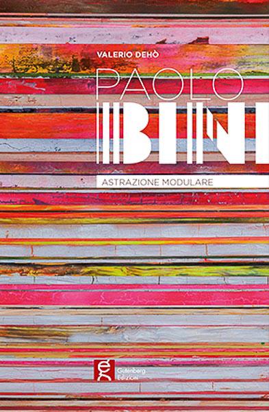 Catalogo arte paolo bini astrazione modulare gutenberg edizioni