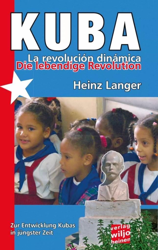 Heinz Langer : »KUBA – Die lebendige Revolution«