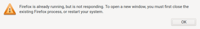 Firefox is already running, but is not responding. To open a new window, you must first close the existing Firefox process, or restart your system.