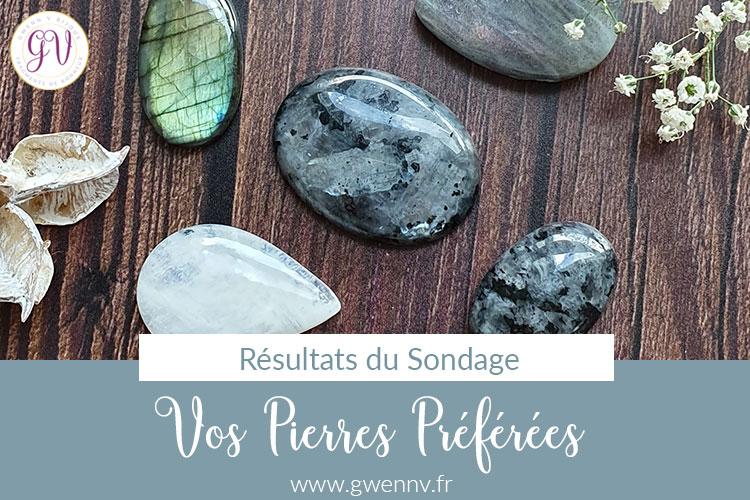 Vos pierres préférées: résultats du sondage