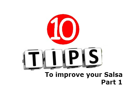 10 Tips to Improve your Salsa Dancing - Part 1