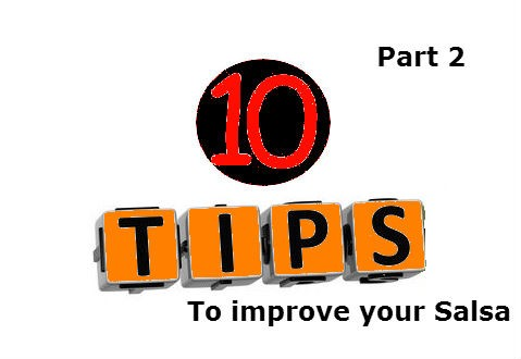 10 Tips to Improve your Salsa Dancing – Part 2