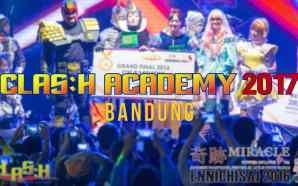 CLAS:H 2017 BANDUNG akan dimeriahkan JKT48 dan Tim Crusnik, Juara…