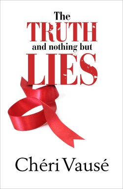 The Truth and Nothing But Lies, by Chéri Vausé, front cover image.