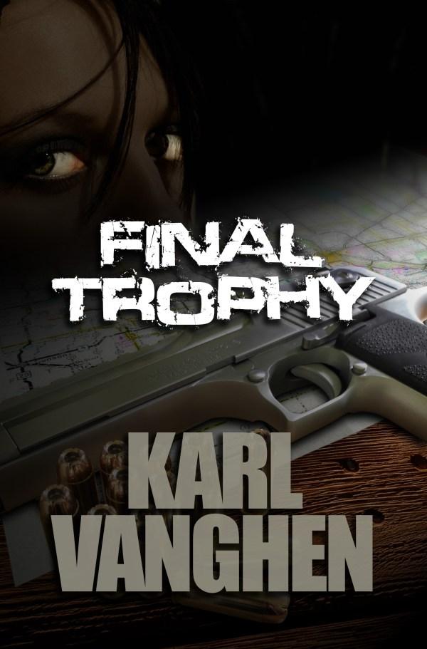 Final Trophy by Karl Vanghen front cover image.