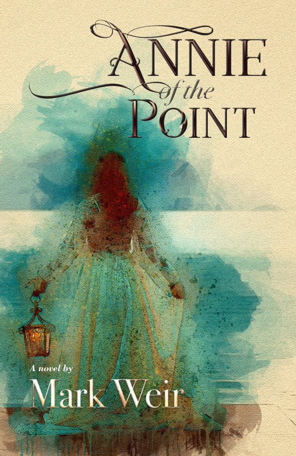 Annie of the Point by Mark Weir cover graphic image.