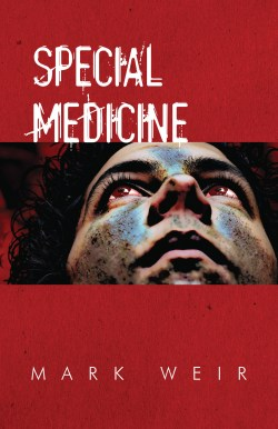 Special Medicine, by Mark Weir, front cover image.