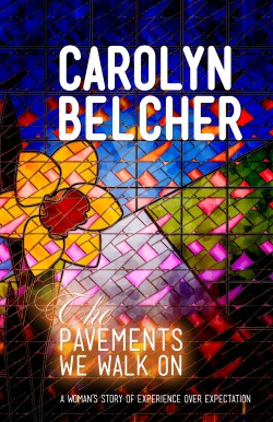 The Pavements We Walk On by Carolyn Belcher front cover image
