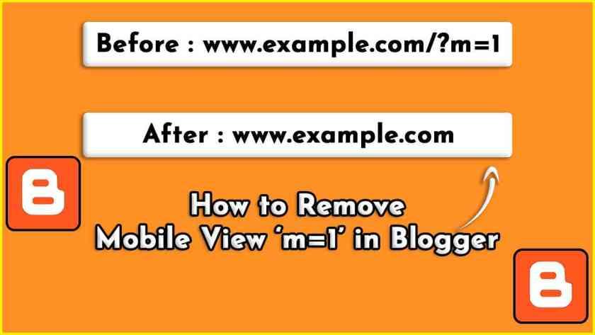 Remove Mobile View m=1 in Blogger